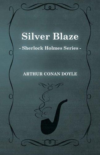 Silver Blaze (Sherlock Holmes Series)