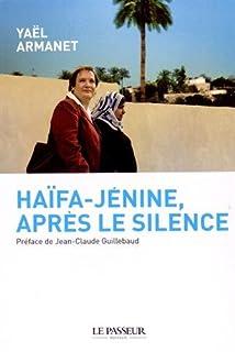 Haïfa-Jénine, après le silence, Armanet, Yaël