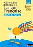 La balle aux mots : Maitrise de la langue française CE2, le livre du maître