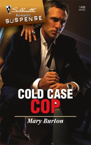 Cold Case Cop (Silhouette Intimate Moments), MARY BURTON