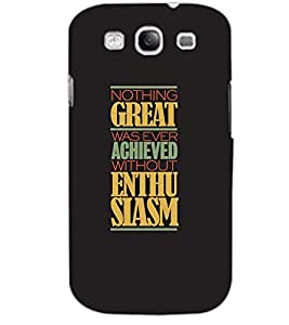SAMSUNG GALAXY S3 NOTHING GREAT Back Cover by PRINTSWAG