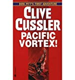 Clive Cussler [Pacific Vortex! * *] [by: Clive Cussler]