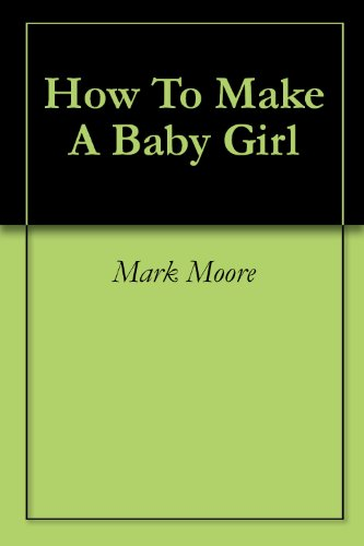 How To Make A Baby Girl