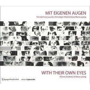 Mit eigenen Augen / With Their Own Eyes: KünstlerInnen aus der ehemaligen Meisterklasse Maria Lassn