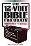img - for The 12-Volt Bible for Boats (Paperback - Revised Ed.)--by Miner K. Brotherton [2002 Edition] book / textbook / text book