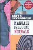Manuale Dell'Uomo Normale (Italian Edition) (8817026379) by Severgnini, Beppe