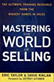 Cover of Mastering the World of Selling by Eric Taylor David Riklan 0470617861