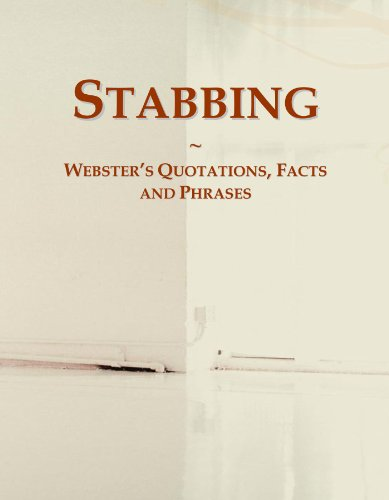 Stabbing: Webster's Quotations, Facts and Phrases