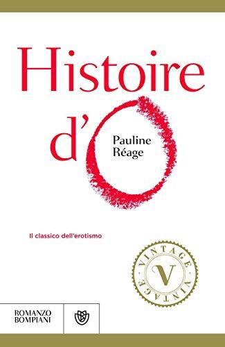 Pauline Réage - Histoire d'O: Il classico dell'erotismo