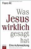 Was Jesus wirklich gesagt hat: Eine Auferweckung