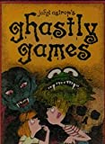 Ghastly games: twelve sinister board games invented, designed and drawn for your pleasure