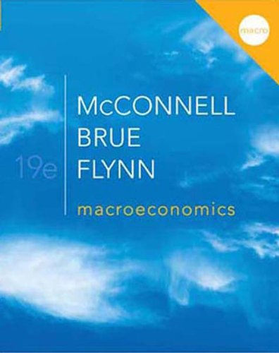 Macroeconomics, 19th edition (McGraw-Hill Series Economics)  - Sean Flynn,Campbell McConnell, Stanley Brue