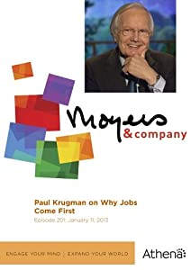 Moyers & Company: Paul Krugman on Why Jobs Come First
