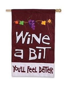 Wine a Bit, You'll Feel Better Vertical Flag