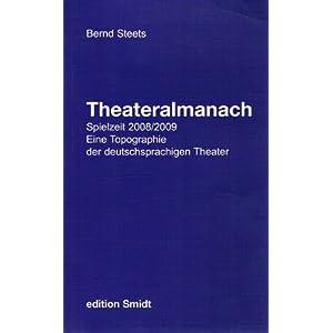 Theateralmanach. Eine Topographie der deutschsprachigen Theater. Die Theater in Deutschland, Österr