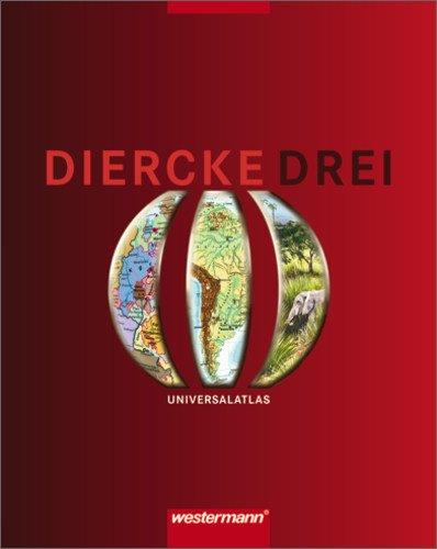Diercke Drei - Ausgabe 2001: Universalatlas: Der Atlas für den fächerverbindenden Unterricht. Regional-thematisch gegliedertes Inhaltsverzeichnis ... mit 10000 Namen (Diercke Drei Universalatlas)