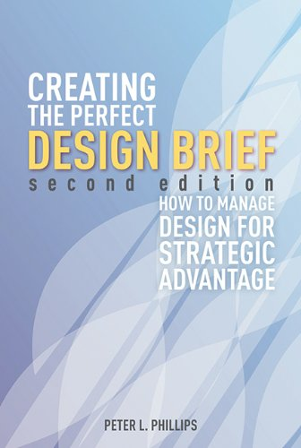 Creating the Perfect Design Brief: How to Manage Design for Strategic Advantage PDF