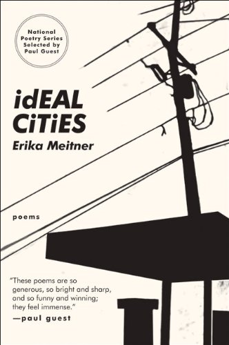 Ideal Cities: Poems (National Poetry Series)