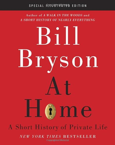At Home: Special Illustrated Edition: A Short History of Private Life ISBN-13 9780385537285