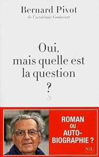 Oui, mais quelle est la question ?, Pivot, Bernard