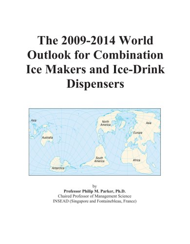 The 2009-2014 World Outlook for Combination Ice Makers and Ice-Drink Dispensers