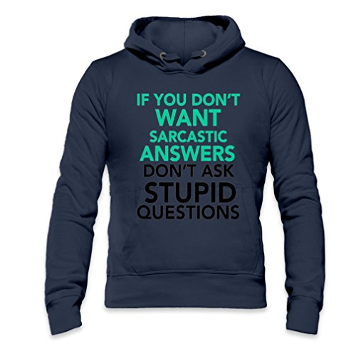 If You don't Want Sarcastic Answers Slogan Mens Hoodie X-Large