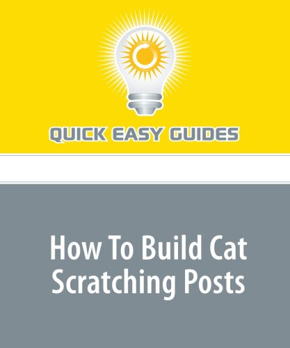 How To Build Cat Scratching Posts