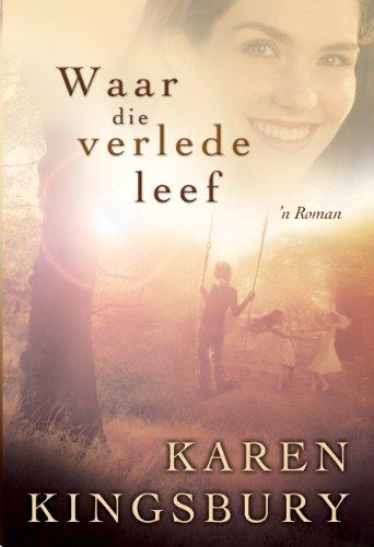 Karen Kingsbury - Waar die verlede leef (eBoek)