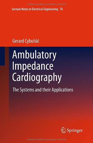 Ambulatory Impedance Cardiography: The Systems and their Applications (Lecture Notes in Electrical Engineering) PDF