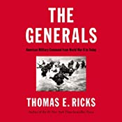 The Generals: American Military Command from World War II to Today | [Thomas E. Ricks]