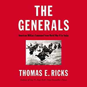 The Generals: American Military Command from World War II to Today Audiobook