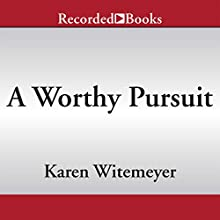 A Worthy Pursuit (       UNABRIDGED) by Karen Witemeyer Narrated by Barbara McCulloh