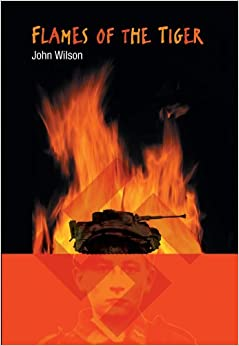 flames of the tiger john wilson 9781553376187 books. Black Bedroom Furniture Sets. Home Design Ideas