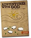 Adventures with God: A Story-based Children Series (Book 1)