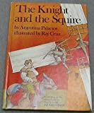 The Knight and the Squire: A Retelling of the Adventures of Don Quixote and Sancho Panza, Based on Cervantes, Don Quixote De LA Mancha (0385124341) by Argentina. Palacios