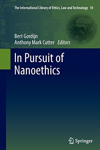 In Pursuit of Nanoethics (The International Library of Ethics, Law and Technology)