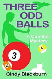 Three Odd Balls: A Humorous and Romantic Cozy (Cue Ball Mysteries Book 3)