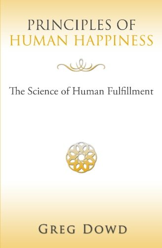 Principles of Human Happiness: The Science of Human Fulfillment