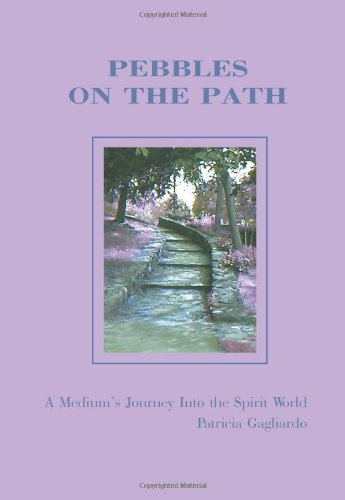 Pebbles on the Path: A Medium's Journey into the Spirit World