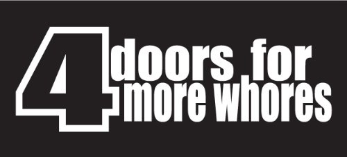 4 doors for more whores Decal, sticker, die cut, drifting, racing, jdm (The Doors Sticker compare prices)