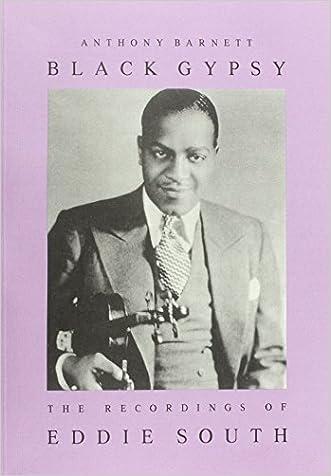 Black Gypsy: The Recordings of Eddie South written by Anthony Barnett
