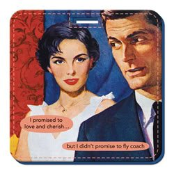 I promised to love and cherish... but I didn't promise to fly couch Luggage Tag by Anne Taintor