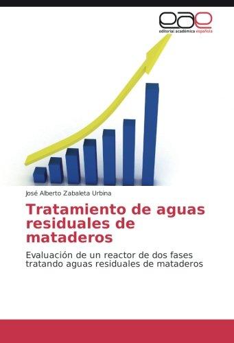 tratamiento-de-aguas-residuales-de-mataderos-evaluacion-de-un-reactor-de-dos-fases-tratando-aguas-re