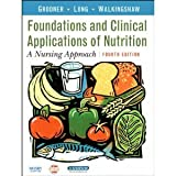 img - for Nutritional Foundations and Clinical Applications (text only) 4th (Fourth) edition by M. Grodner EdD CHES,S. L. Roth PhD RD LD,B. C. Walkingshaw MS RN book / textbook / text book