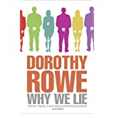 Why We Lie: The Source of our Disastersby Dorothy Rowe