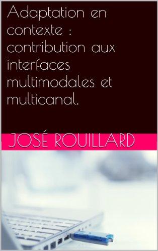 Couverture du livre Adaptation en contexte : contribution aux interfaces multimodales et multicanal.
