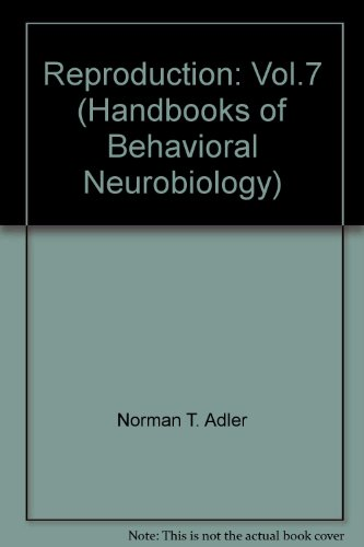 Reproduction (Handbooks of Behavioral Neurobiology) (Vol.7)