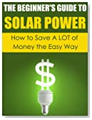 Solar Power: How to Save A LOT of Money the Easy Way (Solar Power, Save Money, Solar Energy, Solar, Sustainable Energy, Sustainable Homes, Sustainability)