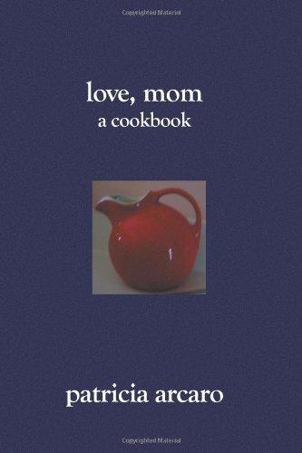 Love, Mom: A Cookbook