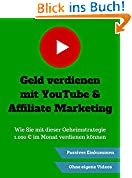 Geld verdienen mit YouTube & Affiliate Marketing: